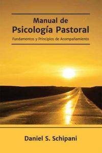 Manual de Psicología Pastoral: Fundamentos y Principios de Acompañamiento – Daniel Schipani [ePub & Kindle]