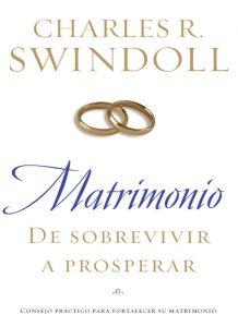 Matrimonio: De sobrevivir a prosperar: Consejo práctico para fortalecer su matrimonio – Charles R. Swindoll [ePub & Kindle]