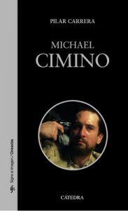 Michael Cimino (Signo E Imagen – Signo E Imagen. Cineastas) – Pilar Carrera [ePub & Kindle]
