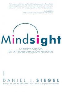 Mindsight: La nueva ciencia de la transformación personal – Daniel J. Siegel, Genís Sánchez Barberán [ePub & Kindle]