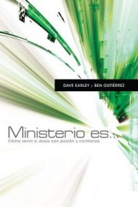 Ministerio es . . . – Dave Earley, Ben Gutierrez [ePub & Kindle]