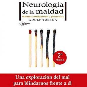 Neurología de la maldad – Adolf Tobeña [Narrado por Miguel García] [Audiolibro] [Español]