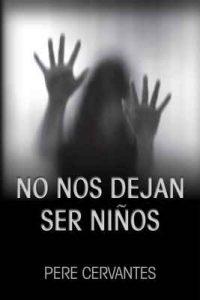 No nos dejan ser niños (Serie inspectora María Medem nº 1) – Pere Cervantes [ePub & Kindle]