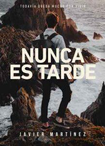 Nunca es tarde (Aquí y ahora nº 3) – Javier Martínez [ePub & Kindle]