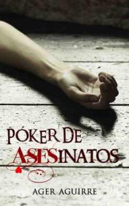 Póker de asesinatos – Ager Aguirre Zubillaga [ePub & Kindle]