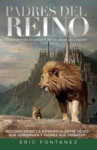 Padres del Reino: Entendiendo el peligro de no dejar un Legado – Eric Fontanez [ePub & Kindle]