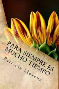 Para siempre es mucho tiempo – Patricia Morenz [ePub & Kindle]