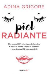 Piel radiante (Colección Vital): El programa 100% natural para desintoxicar tu rutina de belleza – Adina Grigore [ePub & Kindle]