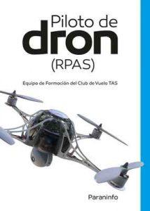 Pilotos de dron (RPAS): Equipo de Formación del Club de Vuelo TAS – David Virués Ortega [ePub & Kindle]