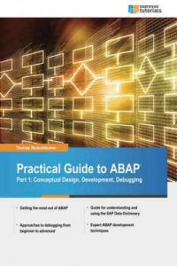 Practical Guide to SAP ABAP: Conceptual Design, Development, Debugging – Thomas Stutenbäumer [ePub & Kindle] [English]