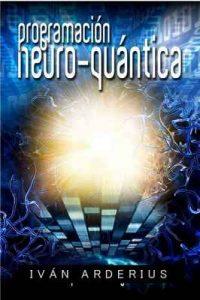 Programación Neuro-Quántica – Iván Ardebius [ePub & Kindle]