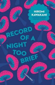 Record of a Night Too Brief (Japanese Novellas) – Hiromi Kawakami, Lucy North [ePub & Kindle] [English]