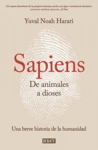 Sapiens. De animales a dioses: Una breve historia de la humanidad – Yuval Noah Harari [ePub & Kindle]