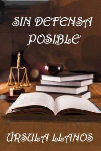 Sin defensa posible – Ursula Llanos [ePub & Kindle]