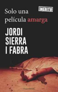 Solo una película amarga – Jordi Sierra i Fabra [ePub & Kindle]