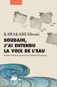 Soudain, j'ai entendu la voix de l'eau (Grand Format) – Hiromi Kawakami, Elisabeth Suetsugu [ePub & Kindle] [French]