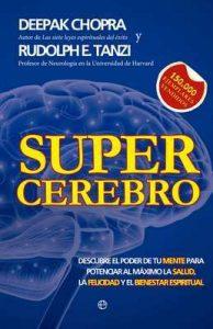 Supercerebro (Psicología) – Deepak Chopra, Rudolph E. Tanzi, Concepción Rodríguez Gonzáles [ePub & Kindle]