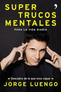 Supertrucos mentales para la vida diaria: Descubre de lo que eres capaz – Jorge Luengo [ePub & Kindle]
