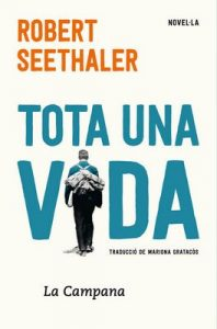 Tota una vida – Robert Seethaler [ePub & Kindle] [Catalán]