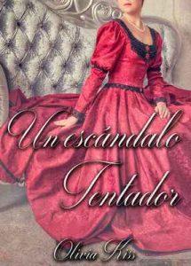Un escándalo tentador (Tentaciones nº 2) – Olivia Kiss [ePub & Kindle]