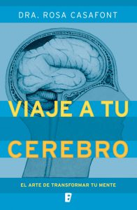 Viaje a tu cerebro: El arte de transformar tu mente – Rosa Casafont [ePub & Kindle]