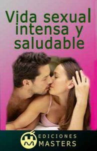Vida sexual intensa y saludable – Adolfo Pérez Agustí [ePub & Kindle]