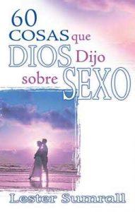 60 cosas que Dios dijo sobre sexo – Lester Sumrall [ePub & Kindle]