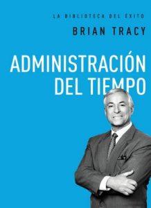 Administración del tiempo (La biblioteca del éxito) – Brian Tracy [ePub & Kindle]