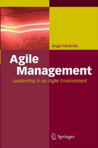 Agile Management: Leadership in an Agile Environment – Ángel Medinilla [ePub & Kindle] [English]