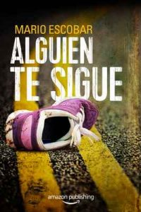 Alguien te sigue – Mario Escobar [ePub & Kindle]