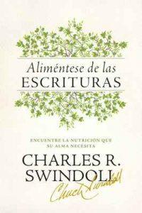 Aliméntese de las Escrituras: Encuentre la nutrición que su alma necesita – Charles R. Swindoll [ePub & Kindle]