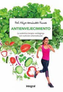 """Antienvejecimiento: La auténtica terapia """"antiaging"""" con nutrición ortomolecular – Felipe Hernández Ramos [ePub & Kindle]"""
