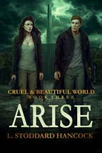 Arise (Cruel and Beautiful World Book 3) – L. Stoddard Hancock [ePub & Kindle] [English]