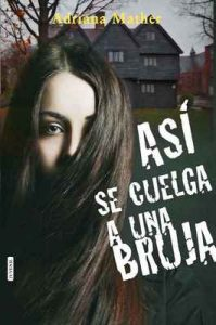 Así se cuelga a una bruja – Adriana Mather [ePub & Kindle]