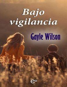 Bajo vigilancia (eLit) – Gayle Wilson [ePub & Kindle]