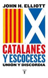 Catalanes y escoceses: Unión y discordia – John H. Elliott [ePub & Kindle]