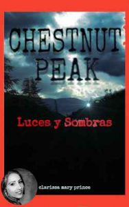 Chestnut Peak: Luces y Sombras – Clarissa Mary Prince [ePub & Kindle]