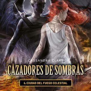 Ciudad del fuego celestial – Cassandra Clare, Patrícia Nunes [Narrado por Sonia Vázquez] [Audiolibro] [Español]