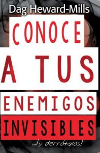Conoce a tus enemigos invisibles… ¡y derrótalos! – Dag Heard-Mills [ePub & Kindle]