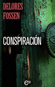 Conspiración – Delores Fossen [ePub & Kindle]