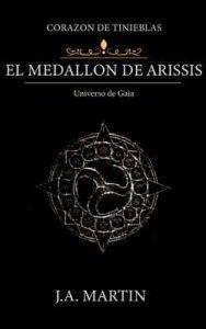 Corazón de Tinieblas: El medallón de Arissis – J.A. Martin [ePub & Kindle]