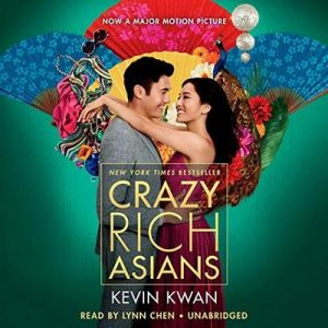 Crazy Rich Asians – Kevin Kwan [Narrado por Lynn Chen] [Audiolibro] [English]