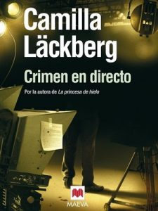 Crimen en directo (Los crímenes de Fjällbacka nº 4) – Camilla Läckberg, Carmen Montes [ePub & Kindle]