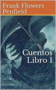 Cuentos Libro 1 – Frank Flowers Penfield, Ignacio Flores Ripoll [ePub & Kindle]