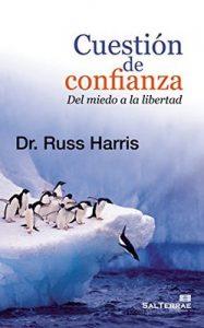 Cuestión de confianza. Del miedo a la libertad (Proyecto nº 120) – Russ Harris [ePub & Kindle]