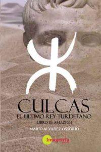Culcas el último rey Turdetano II: Amazigh – Mario Álvarez Ossorio [ePub & Kindle]