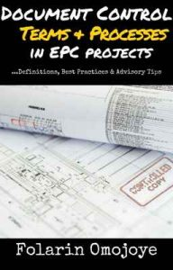 Document Control Terms & Processes in EPC Projects:… Definitions, Best Practices & Advisory Tips – Folarin Omojoye [ePub & Kindle] [English]