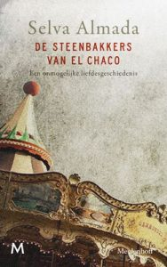 De steenbakkers van El Chaco – Selva Almada, Adri Boon [ePub & Kindle] [Dutch]