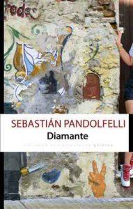 Diamante – Sebastian Pandolfelli, Selva Almada [ePub & Kindle]