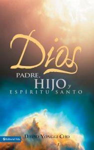 Dios Padre, Hijo y Espíritu Santo – David Yonggi Cho [ePub & Kindle]